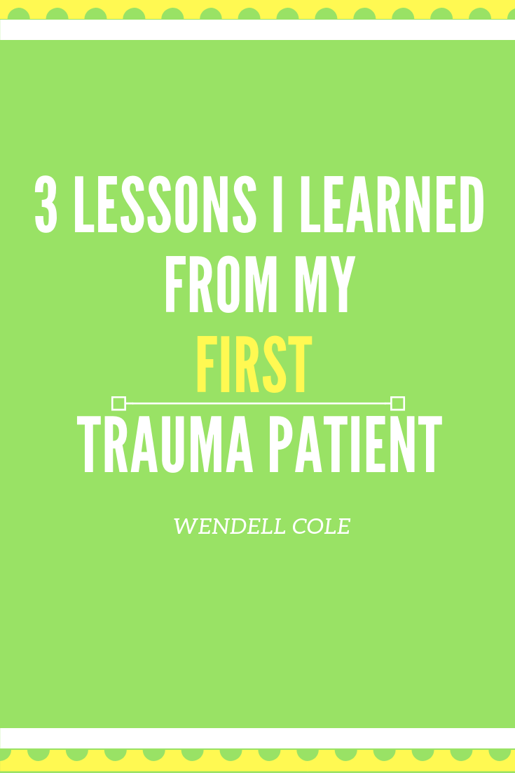 Trauma Is Norm For Many New Orleans >> 3 Lessons I Learned From My First Trauma Patient And So Can You