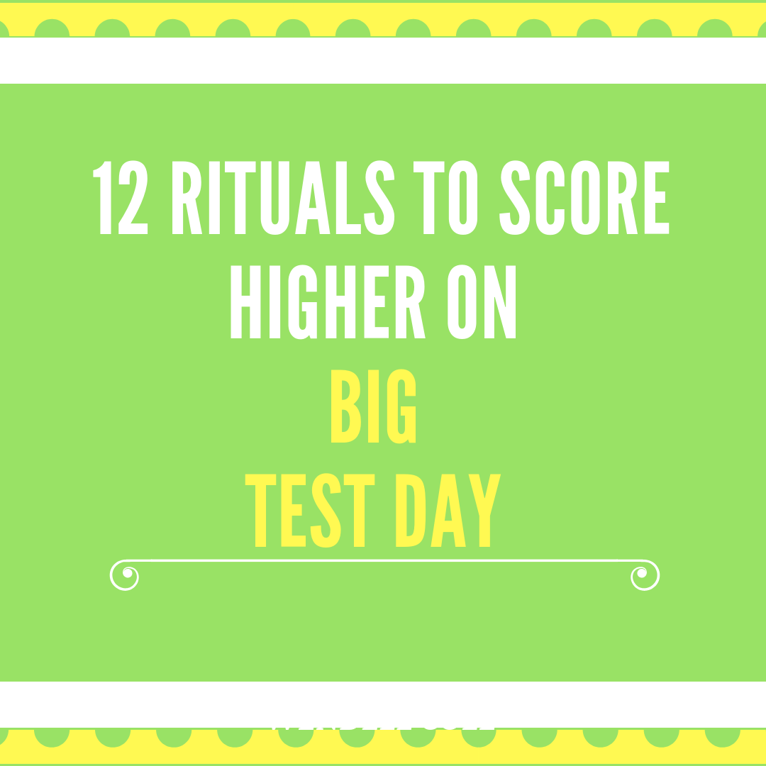 12 Rituals to Score Higher on Big Test Day – Dr  Cole